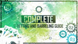 C-betting and Barreling Guide