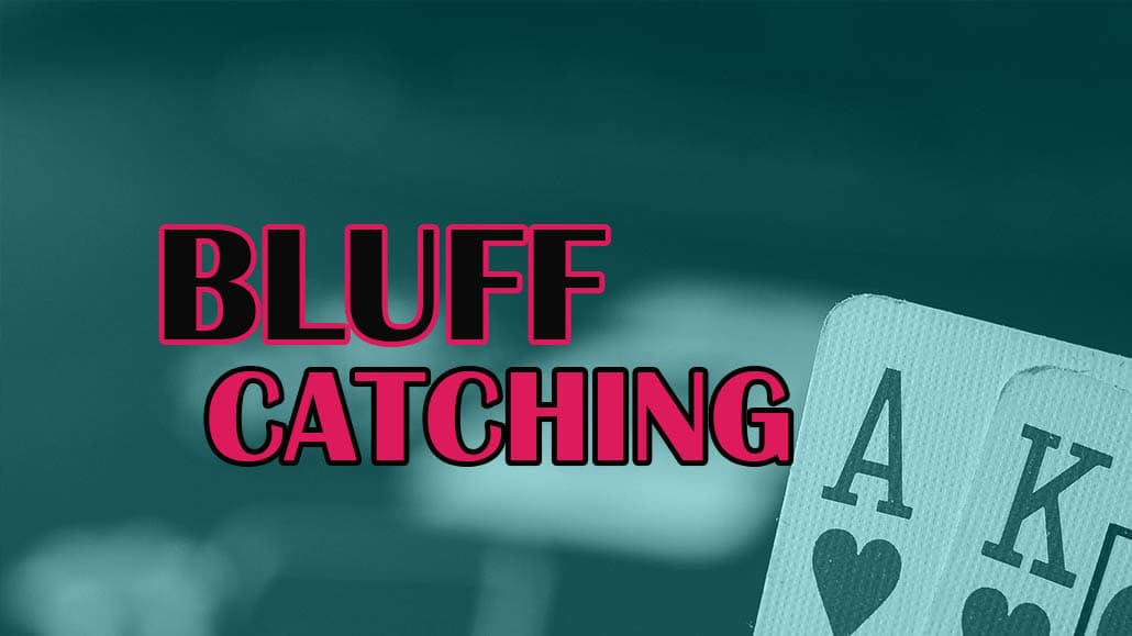 bluff catching strategy and tips