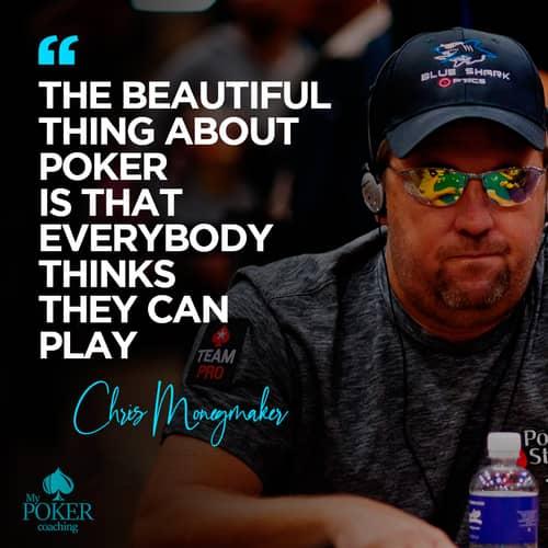 21. Chris Moneymaker poker quote