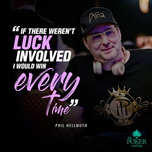 89. poker sayings phil hellmuth